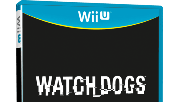 I hope no one was excited for Watch Dogs on the WiiU