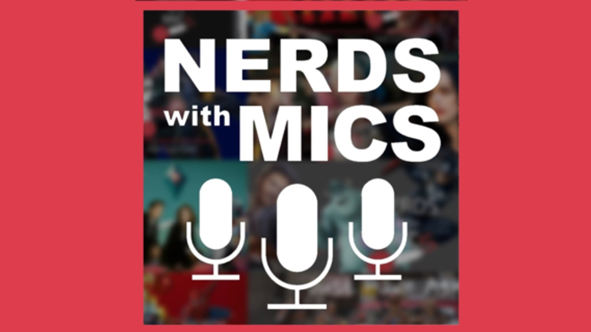 Nerds With Mics: For Nerds By Nerds