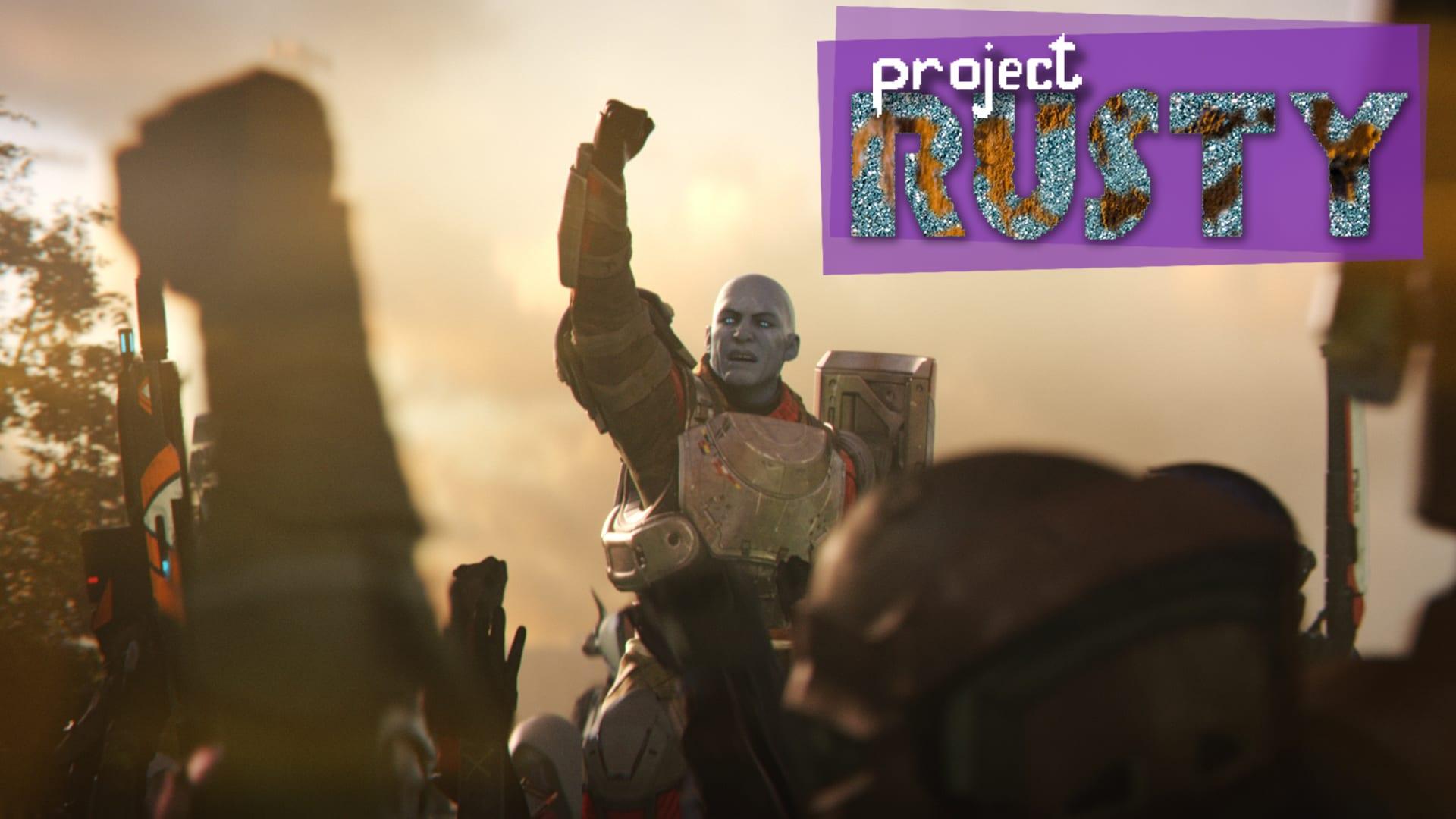 Project Rusty Destiny 2